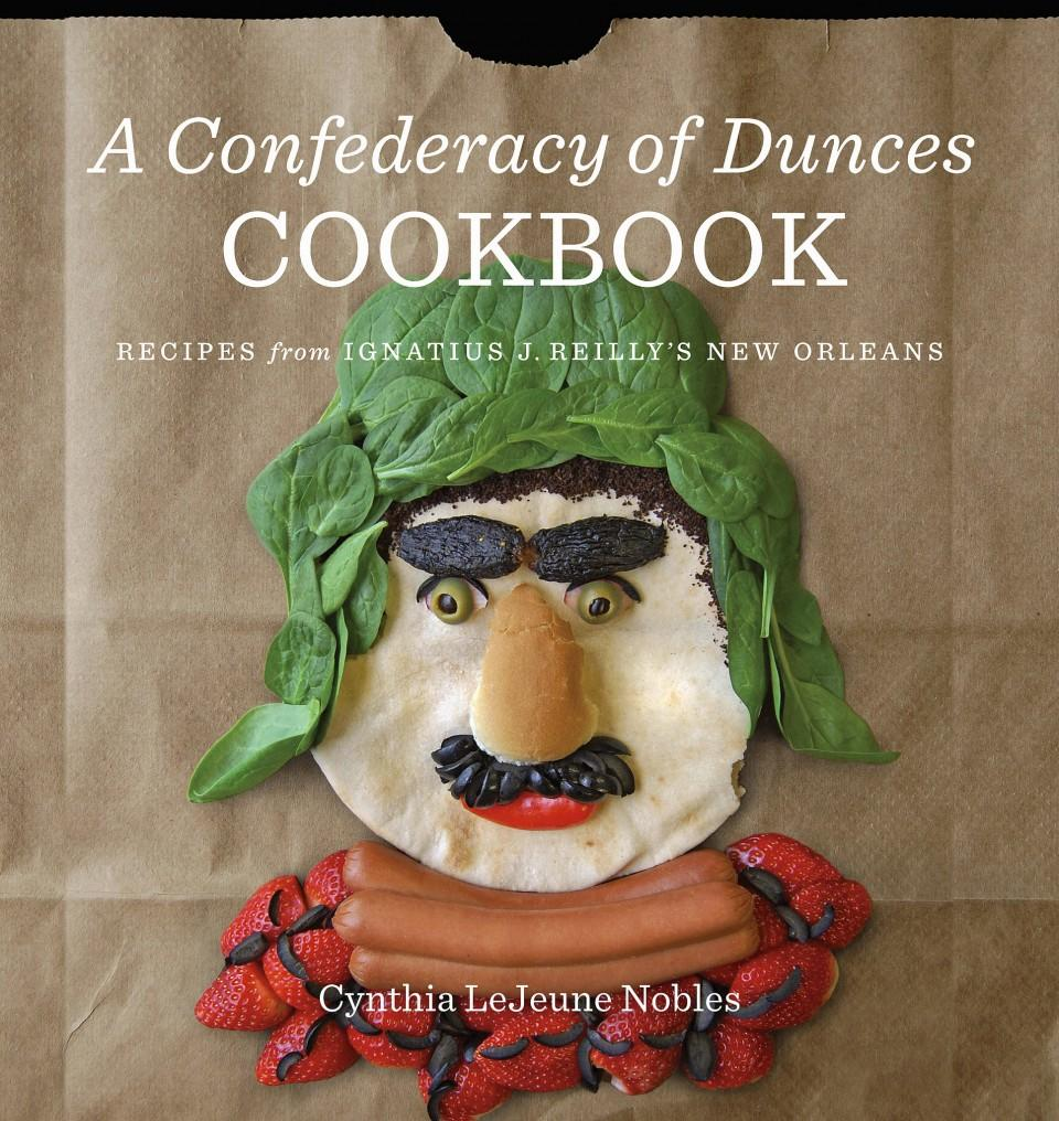 "Cover of ""A Confederacy of Dunces Cookbook"" by Cynthia LeJeune Nobles. Jacket design by Michelle Neustrom.   CREDIT LSU PRESS"