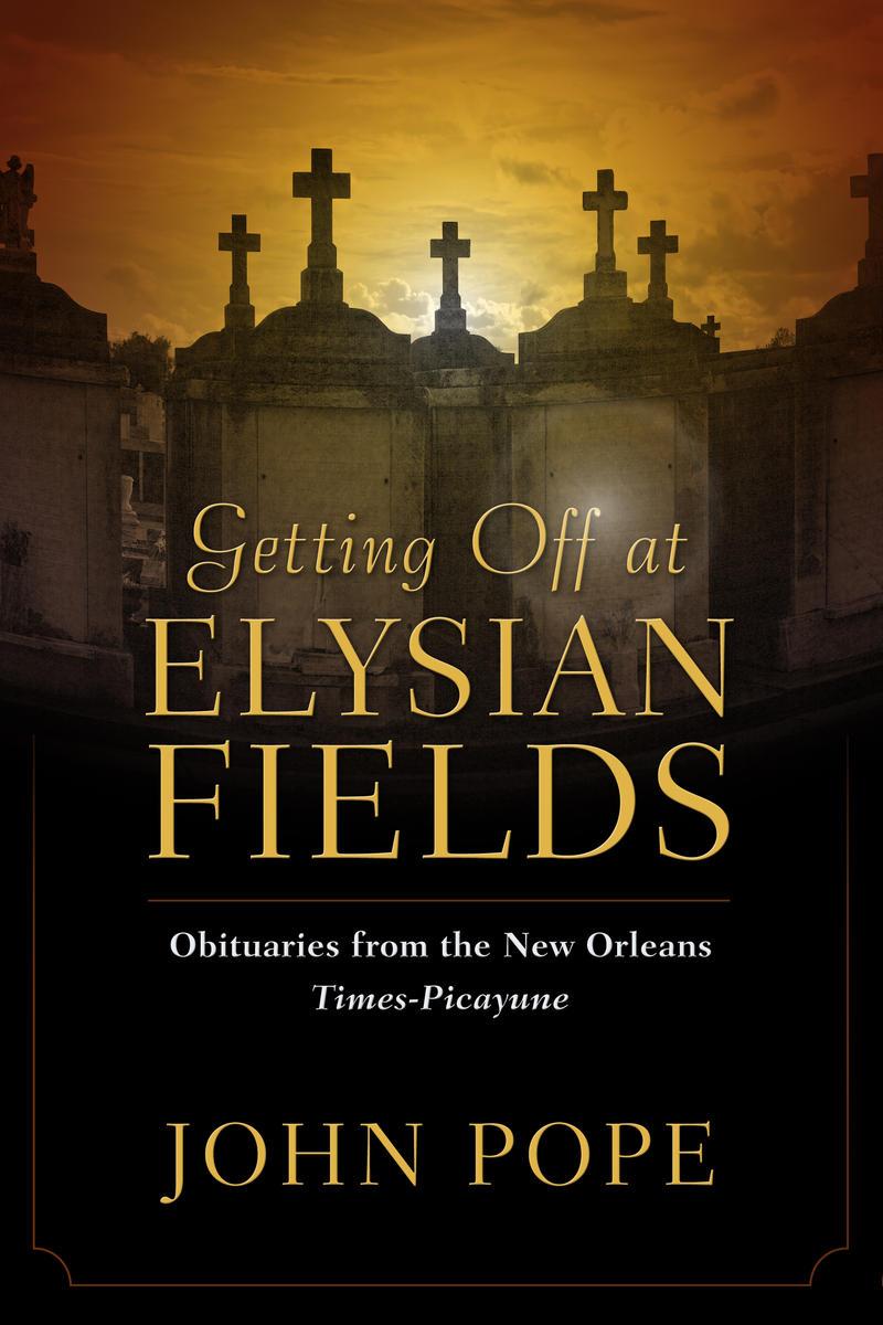 Getting Off At Elysian Fields    UNIVERSITY PRESS OF MISSISSIPPI/UNIVERSITY PRESS OF MISSISSIPPI