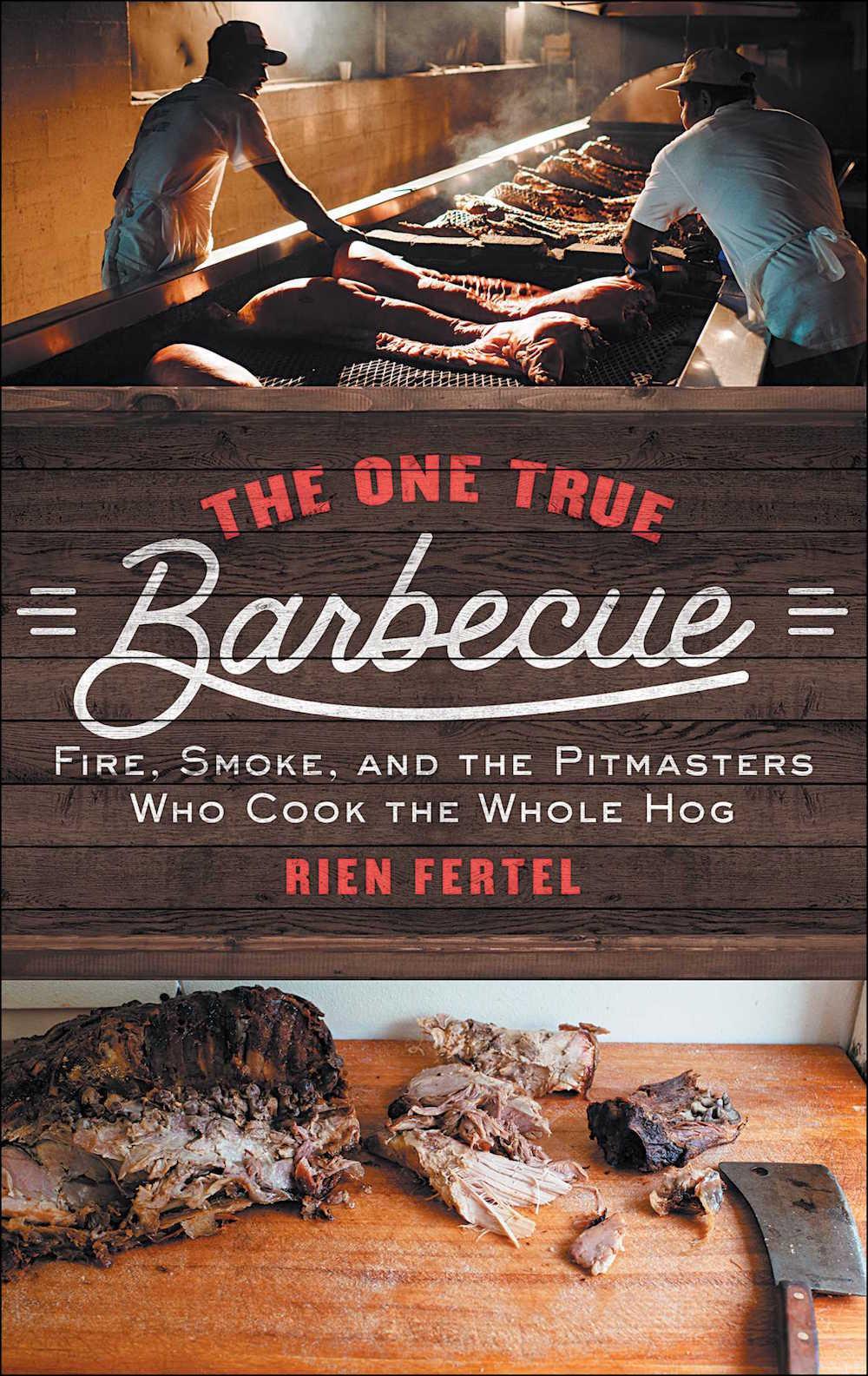 Rien Fertel's The One True Barbecue