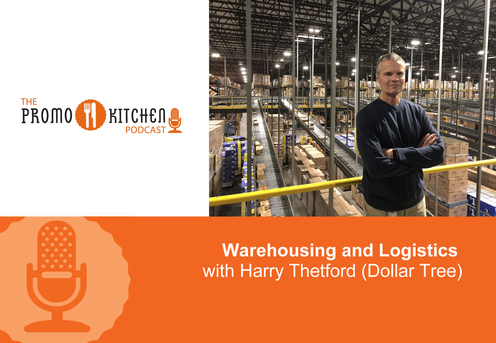 PromoKitchen Podcast: Warehousing and Logistics with Harry