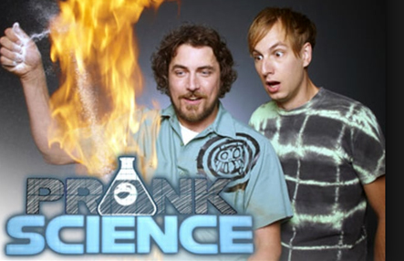 Prank Science, 13 episodes (2013)    Discovery Channel
