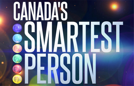 Canada's Smartest Person, 10 episodes (2014)    Canadian Broadcasting Corporation