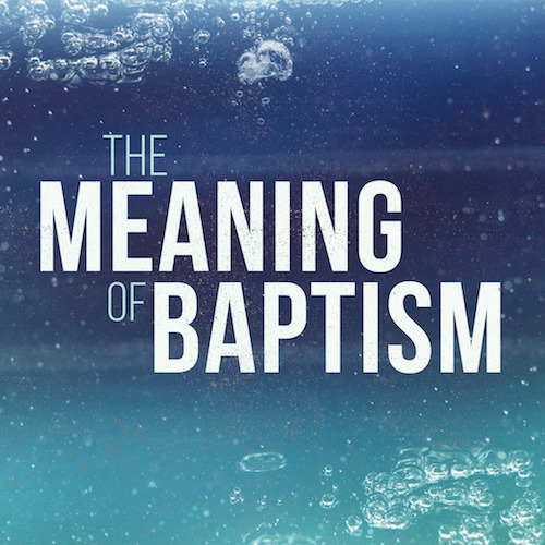 the_meaning_of_baptism-title-2-still-16x9 podcast.jpg