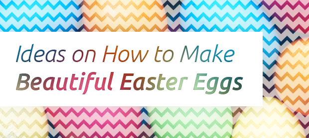 Ideas-on-How-to-Make-Beautiful-Easter-Eggs.png