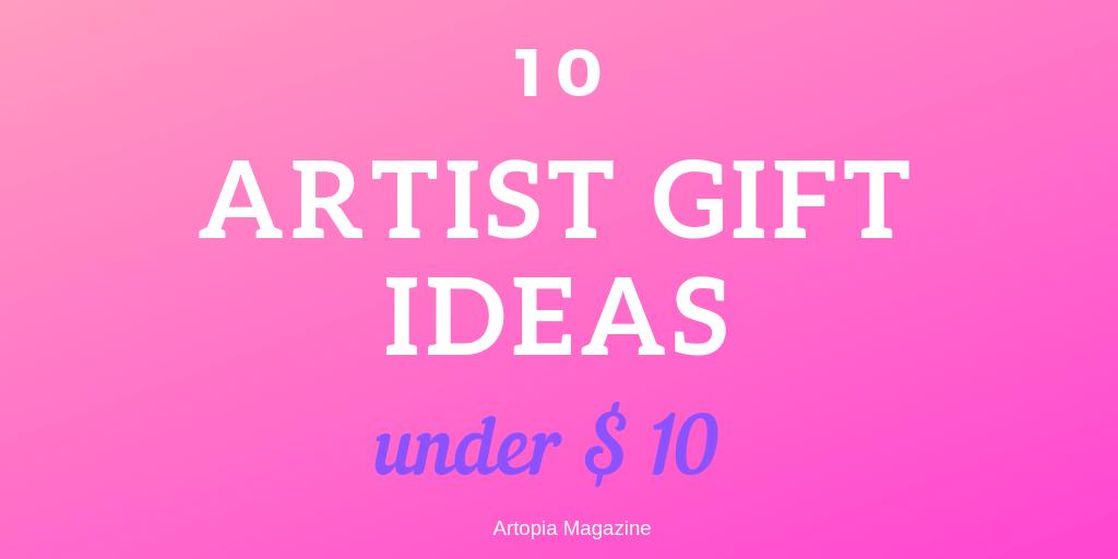 10 Artist Gift ideas under 10 (2).png