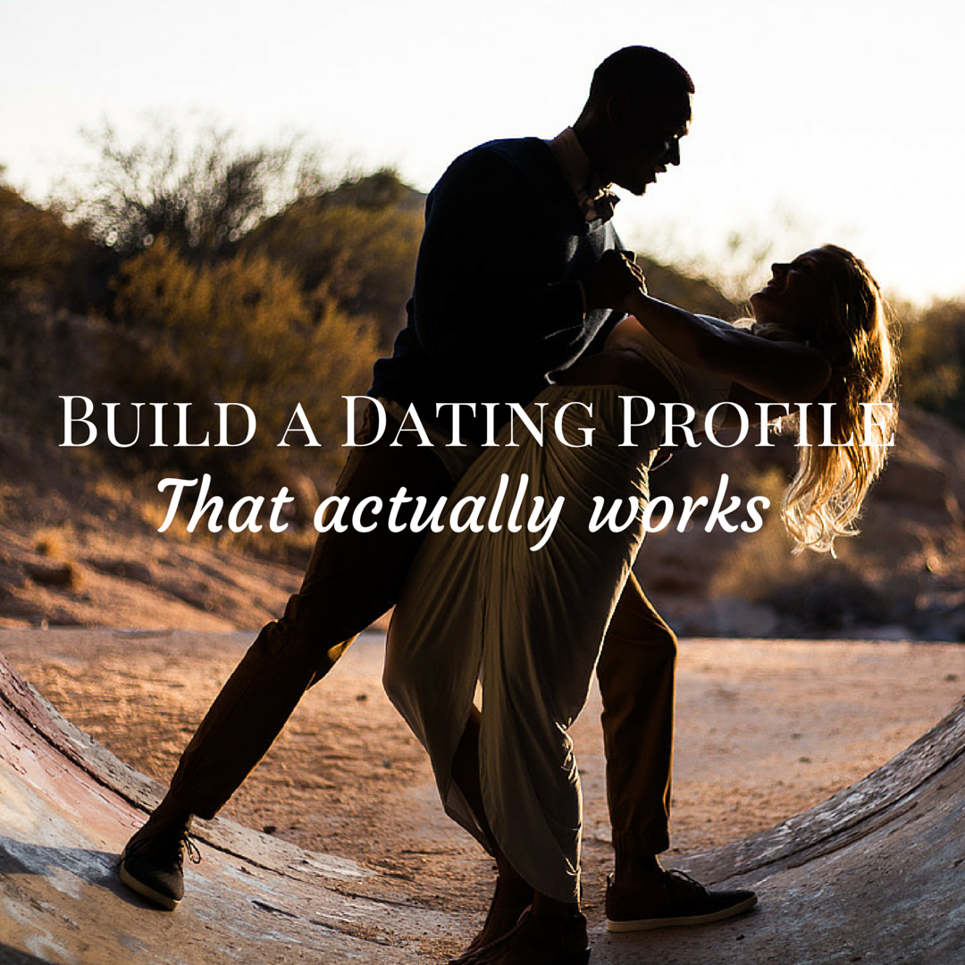 how to build a great dating profile