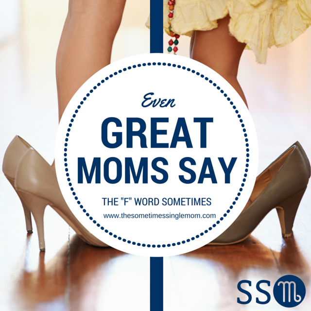 Great Moms Say The F Word