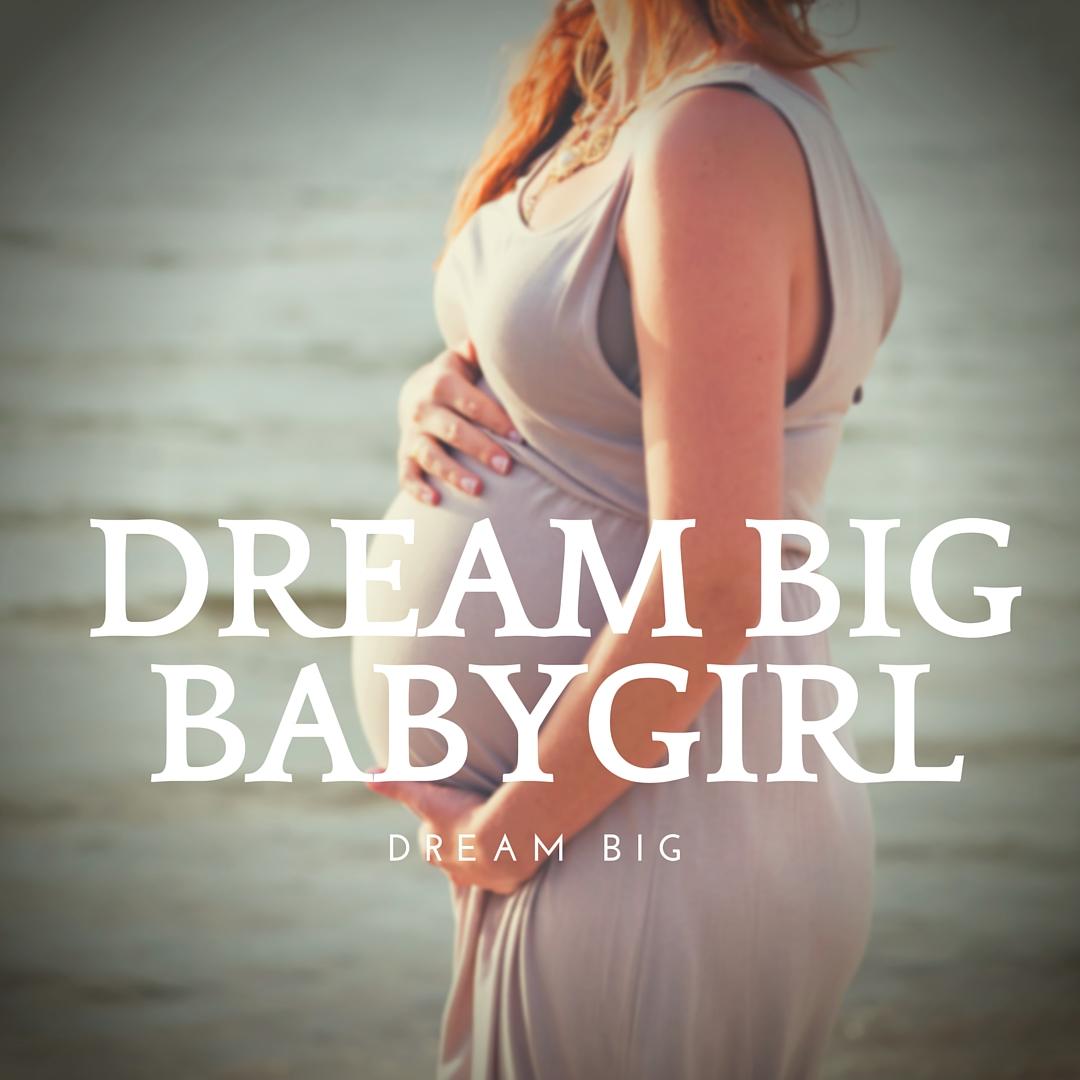 Dream_big_babygirl