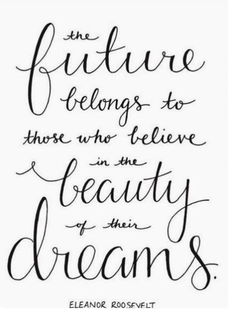 The Future Belongs to Those Eleanor Roosevelt
