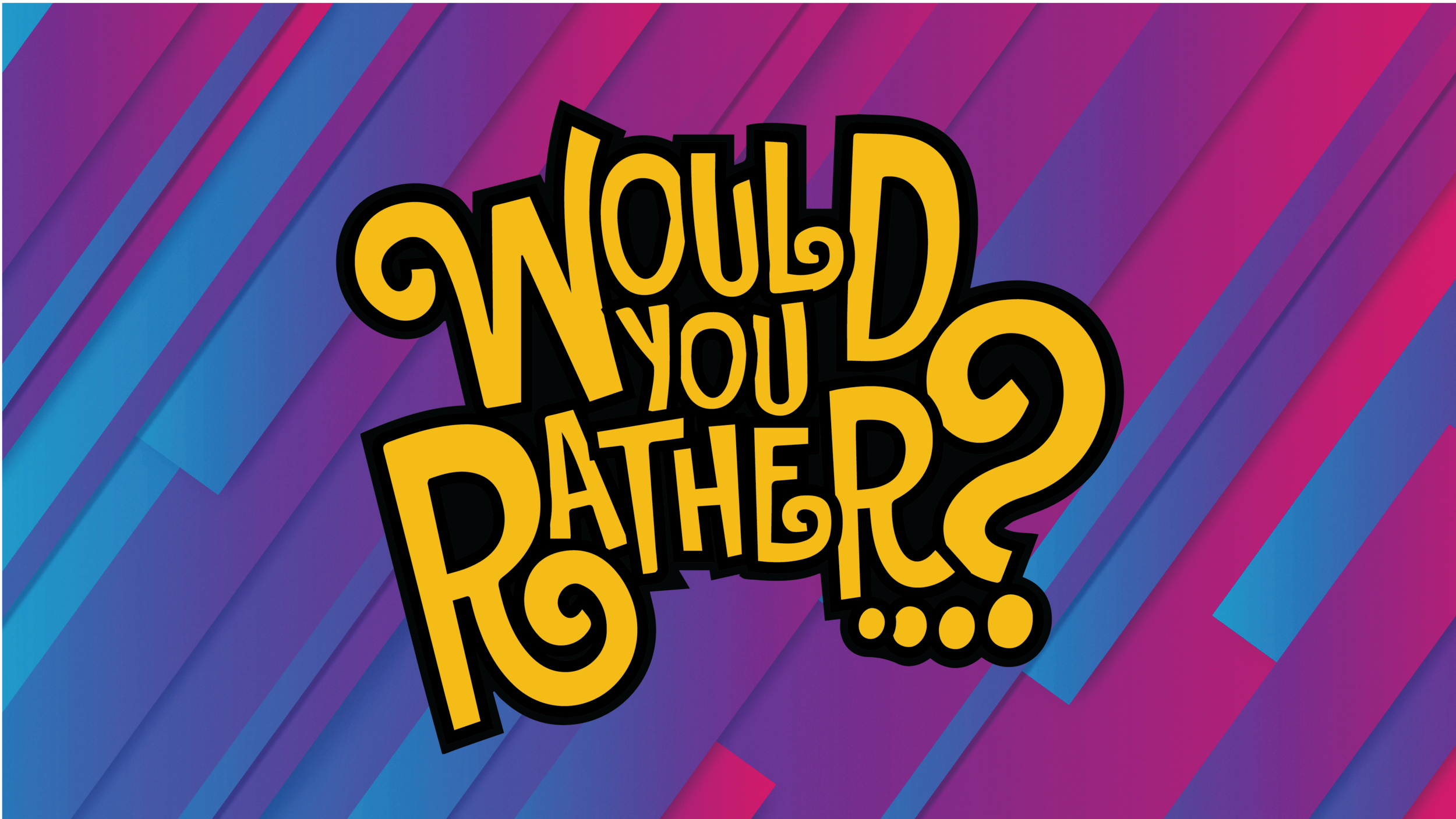Would You Rather Artwork_title.png