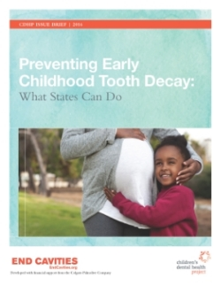 Click For CDHP'S brief OFFERING STATES OPTIONS FOR PREVENTING EARLY CHILDHOOD TOOTH DECAY.