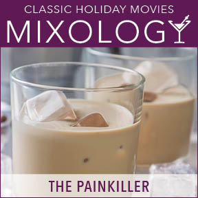 Mixology-ClassicHolidayMovies-Painkiller.jpg