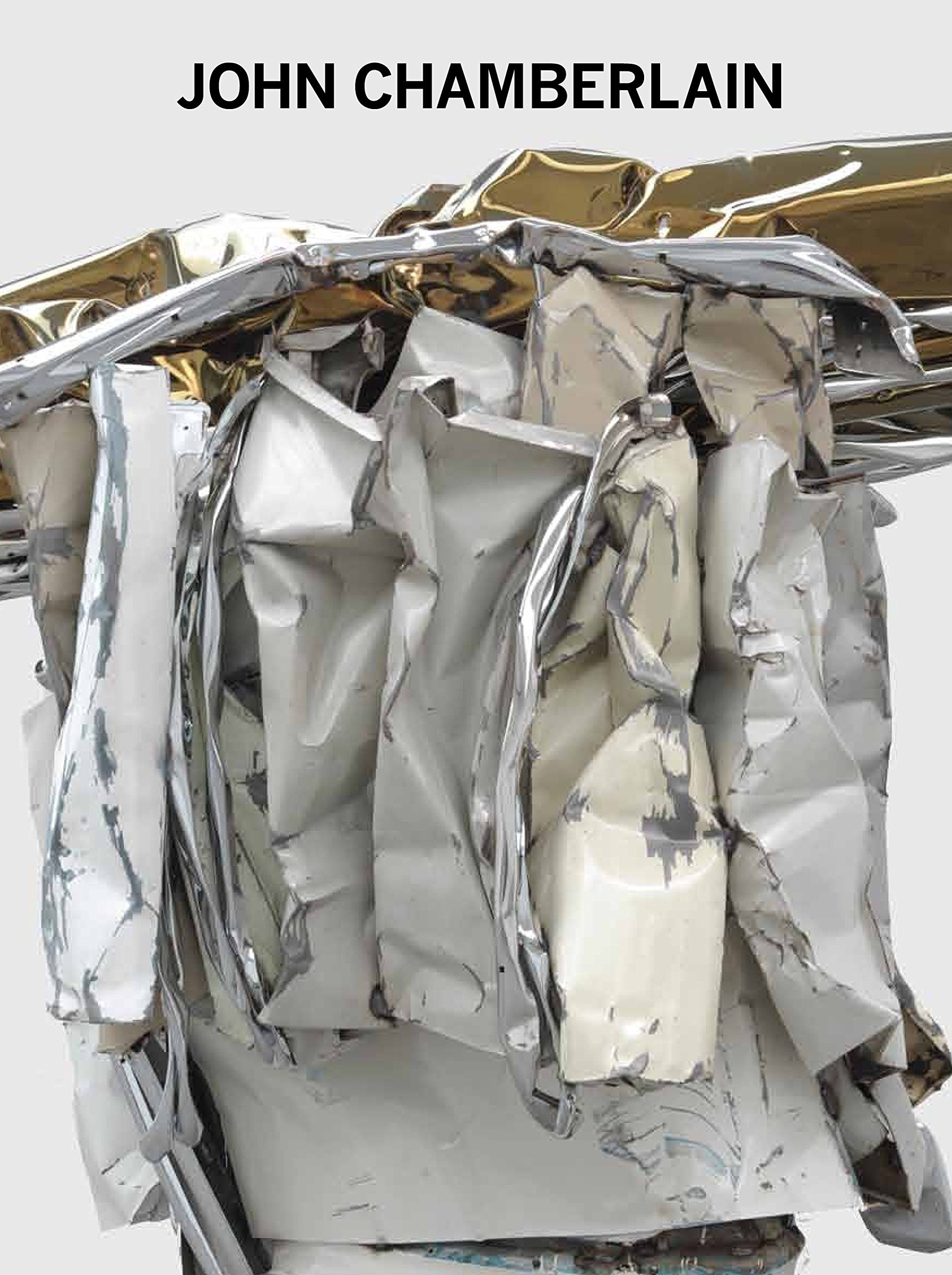 New sculptures  by Thomas Crow   John Chamberlain: New Sculpture  is published in conjunction with two recent exhibitions by the venerable sculptor at Gagosian Gallery's New York and London venues.