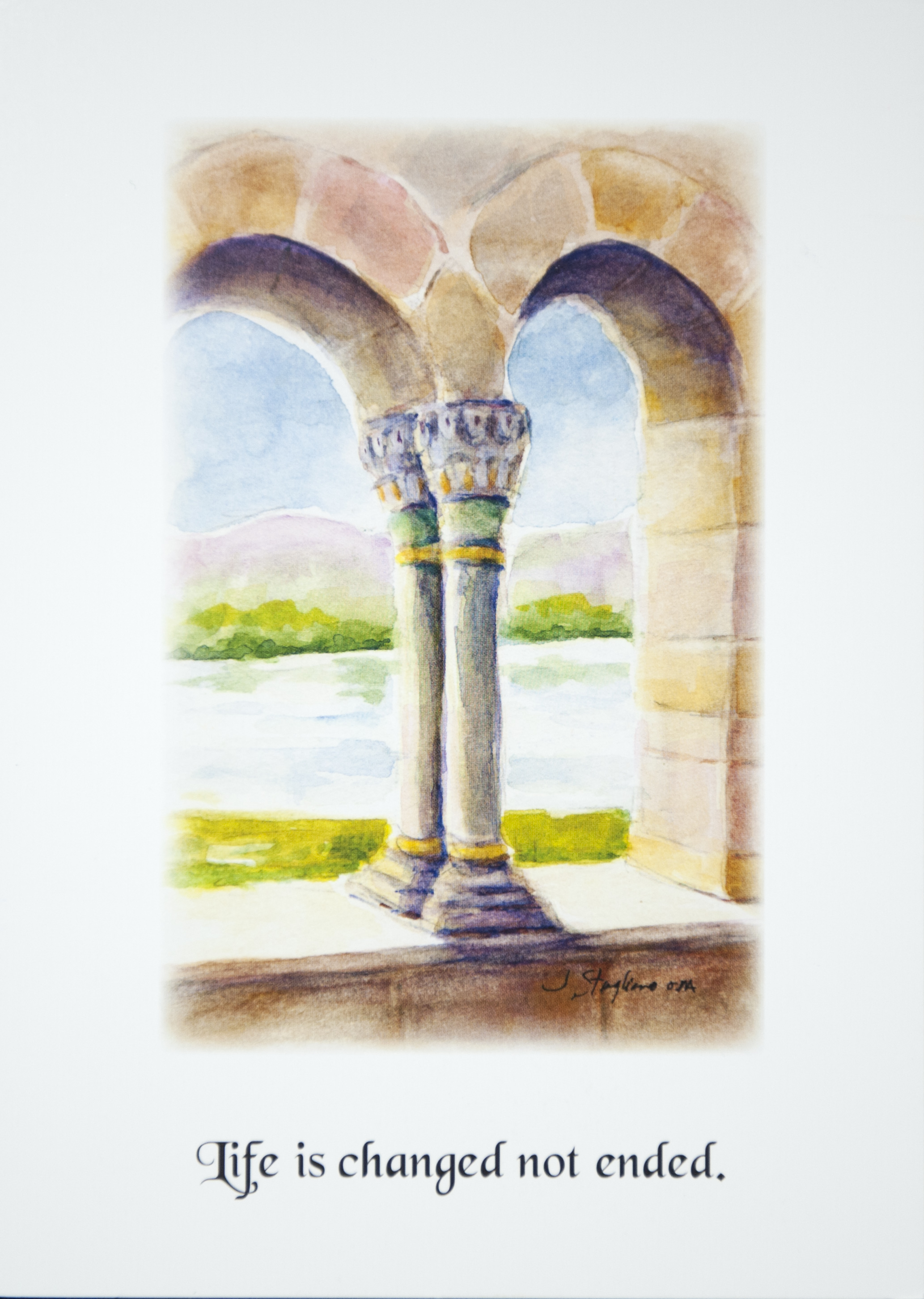 """LIFE IS CHANGED NOT ENDED. SYMPATHY CARD   Suggested donation: $10.00 Size: 5 x 7   This Mass card comforts those who mourn the loss of a loved one and reflects on the beautiful belief that loved ones who die never leave us. Cover features """"Cloisters, New York City."""""""