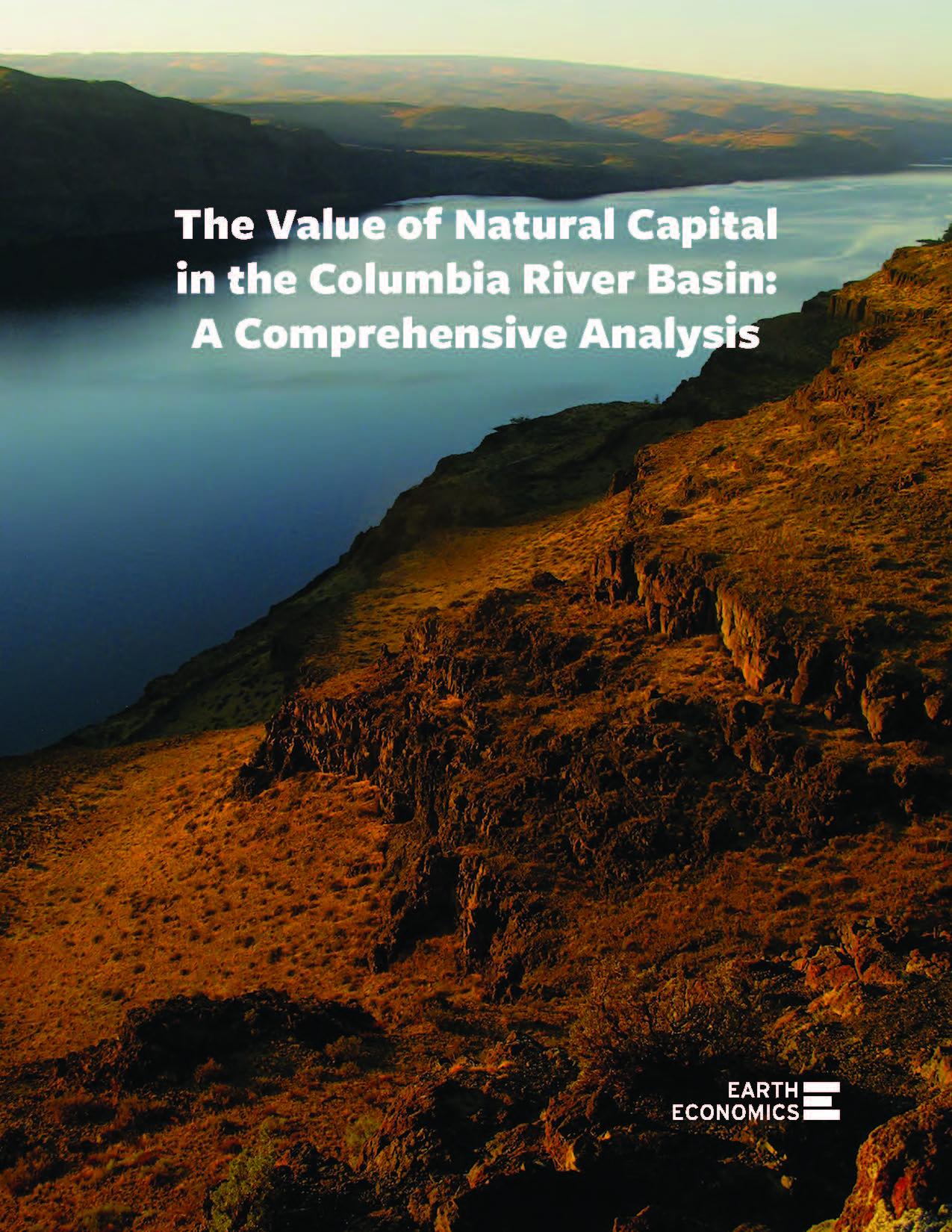 Cover_ValueofNaturalCapitalintheColumbiaRiverBasin_EarthEconomics_Jan2018.jpg