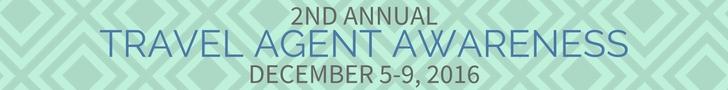 Travel Agent Awareness Week is December 5-9, 2016
