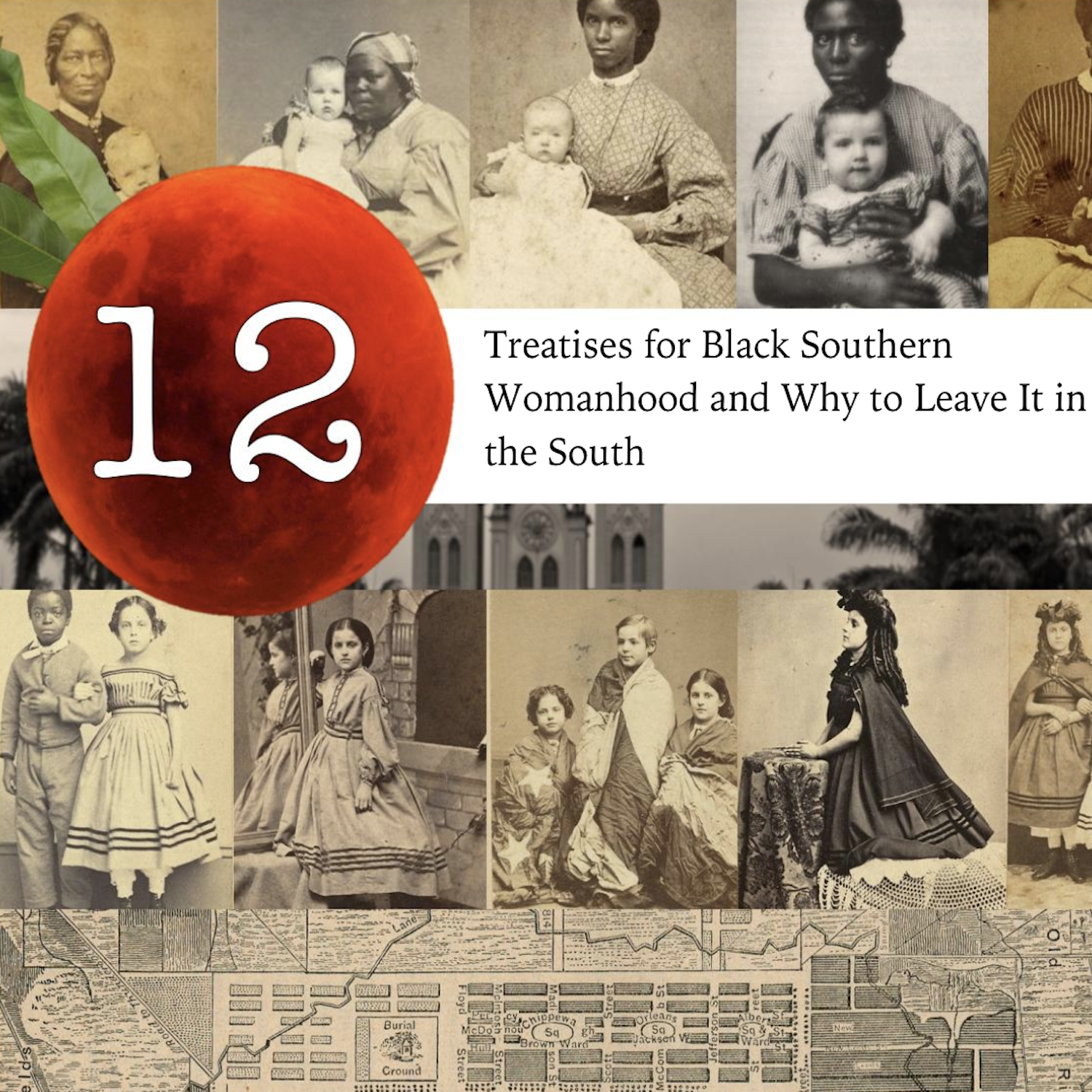 12 Treatises for Black Southern Womanhood and Why to Leave the South by Sabina Tyler Jones
