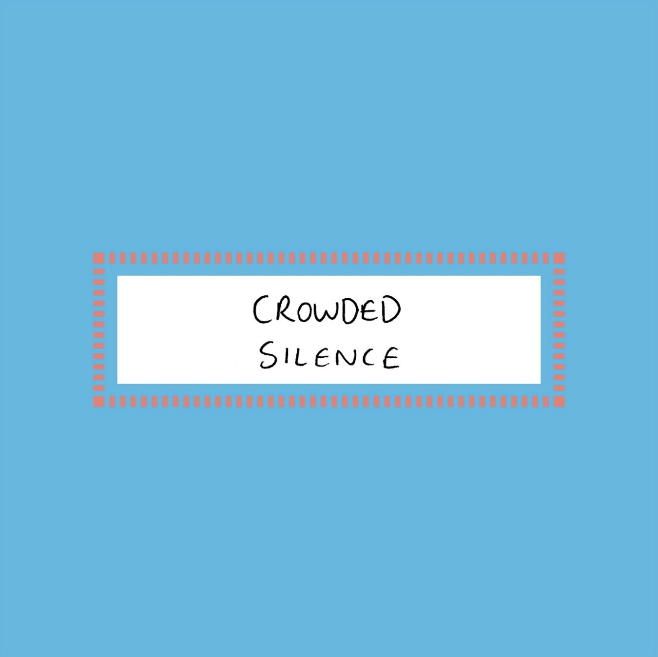 Crowded Silence  by Dejavis Bosket