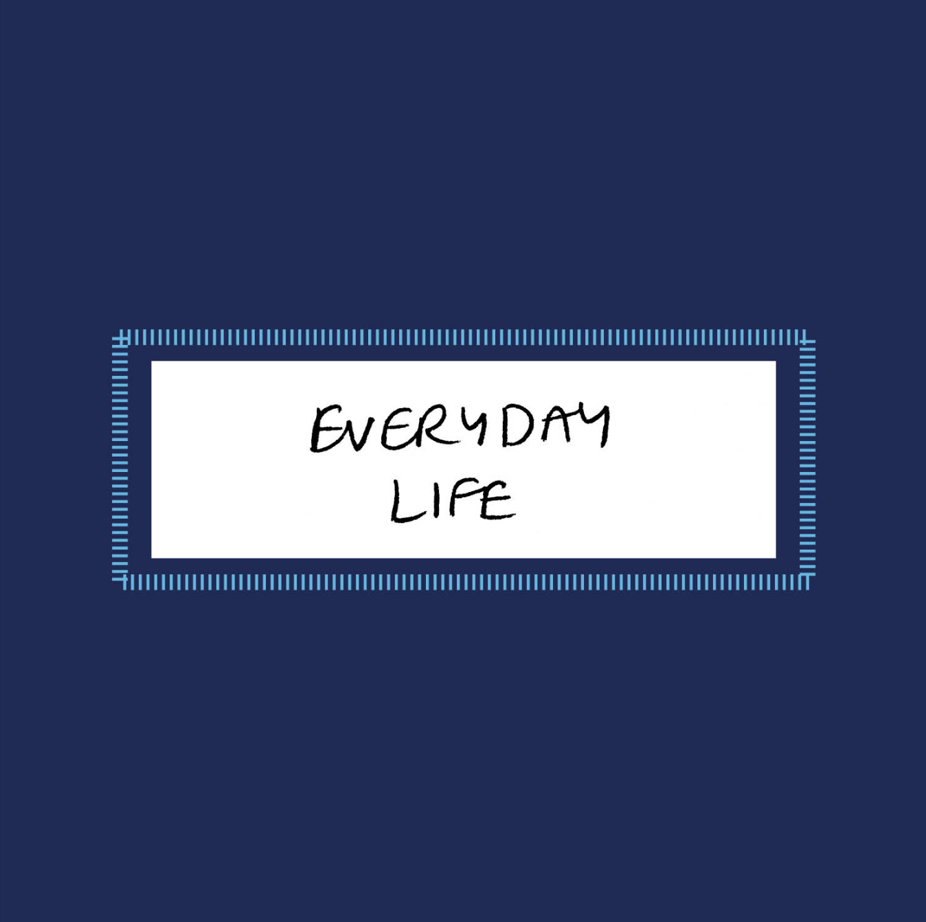 Everyday Life  by Liv Lansdale