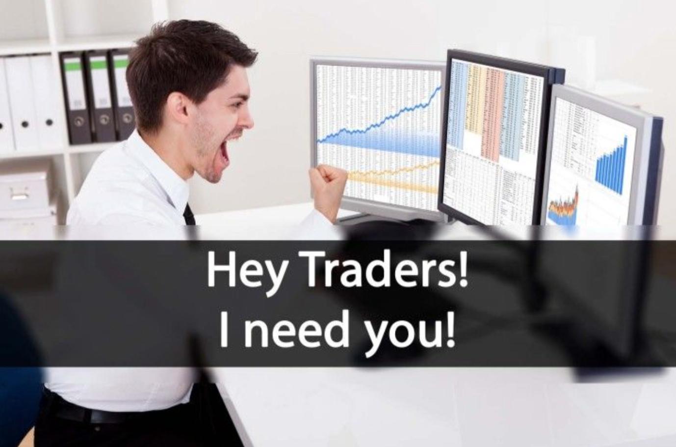 traders we need you