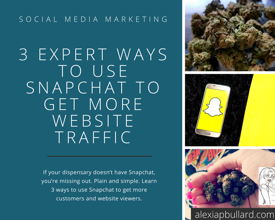 Use Snapchat to get more website traffic || Alexia P. Bullard || Tacoma Business Writer || alexiapbullard.com