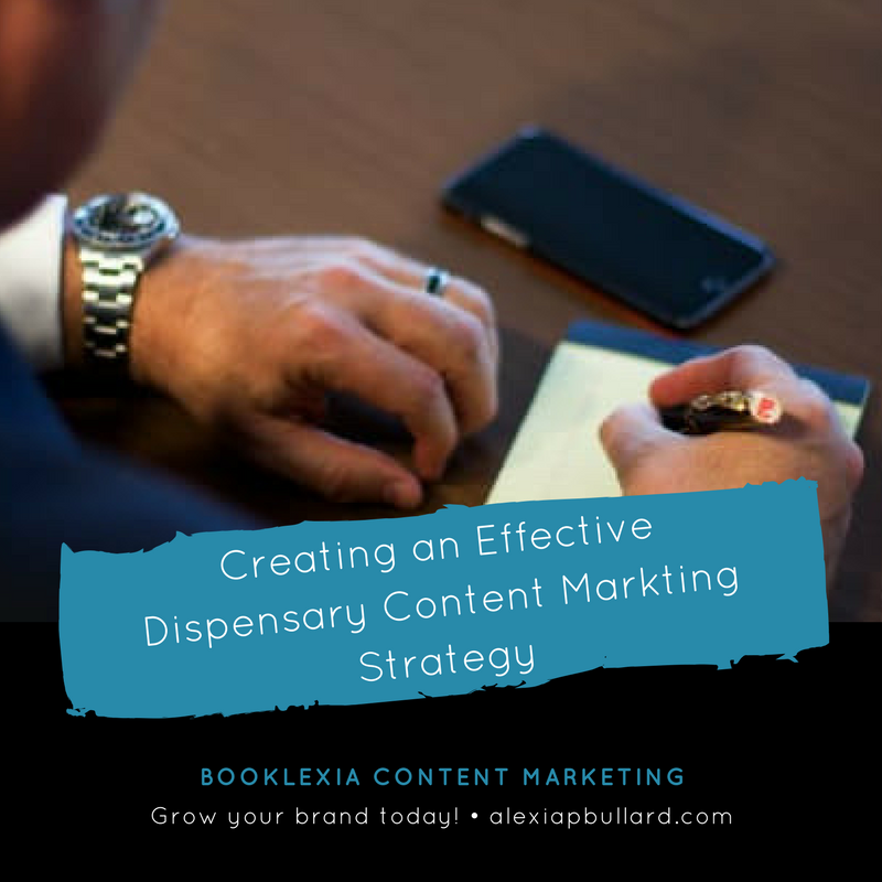 How to create an effective marijuana dispensary content marketing strategy || Tacoma business writer || booklexia content marketing alexiapbullard.com