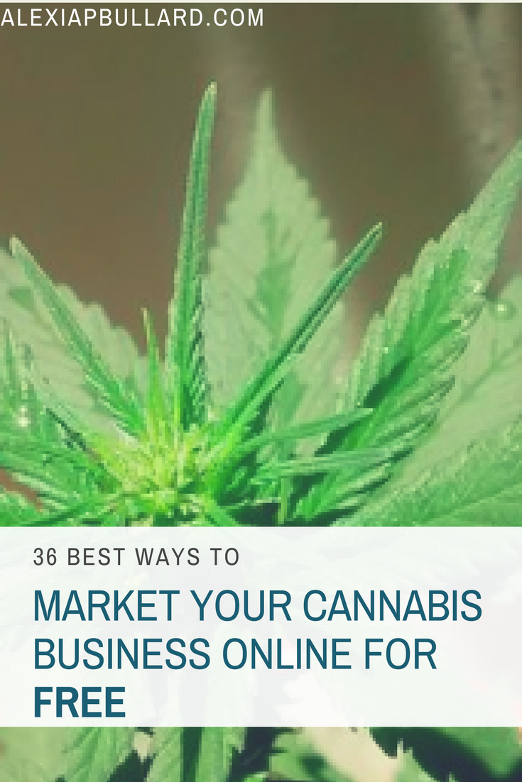 36 Ways to Market Your Cannabis Business Online for  FREE || Booklexia Content Marketing || Alexia P. Bullard , Tacoma Business Writer
