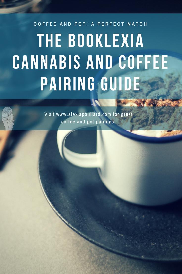 The Booklexia Cannabis and Coffee Pairing Guide | Booklexia , alexiapbullard.com