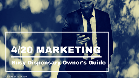 The Busy Dispensary Owner's Guide to 4/20 Marketing | Booklexia Dispensary Content Marketing