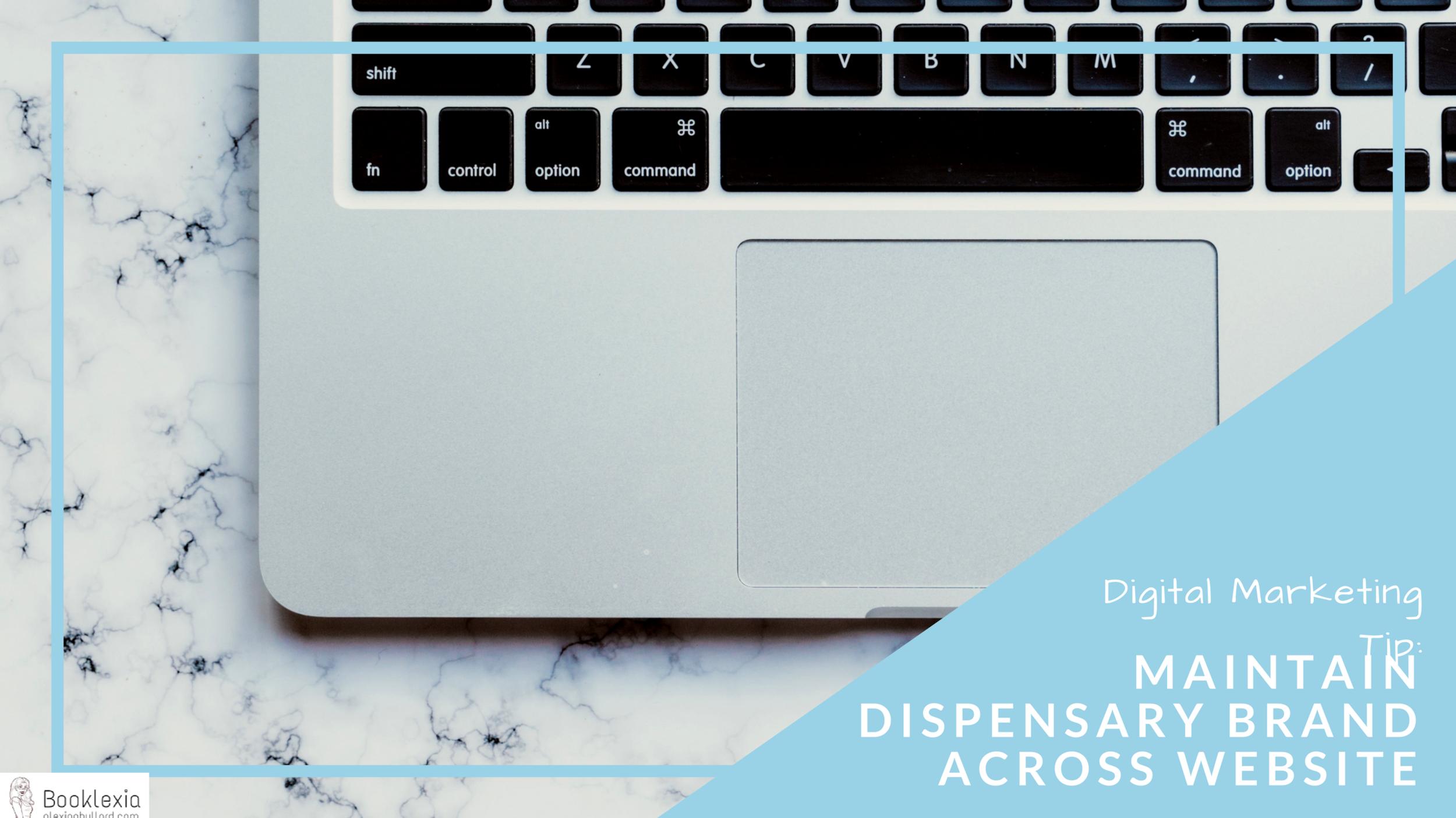 Digital Marketing Tips for Dispensaries   Maintain Dispensary Branding Across Website    alexiapbullard.com