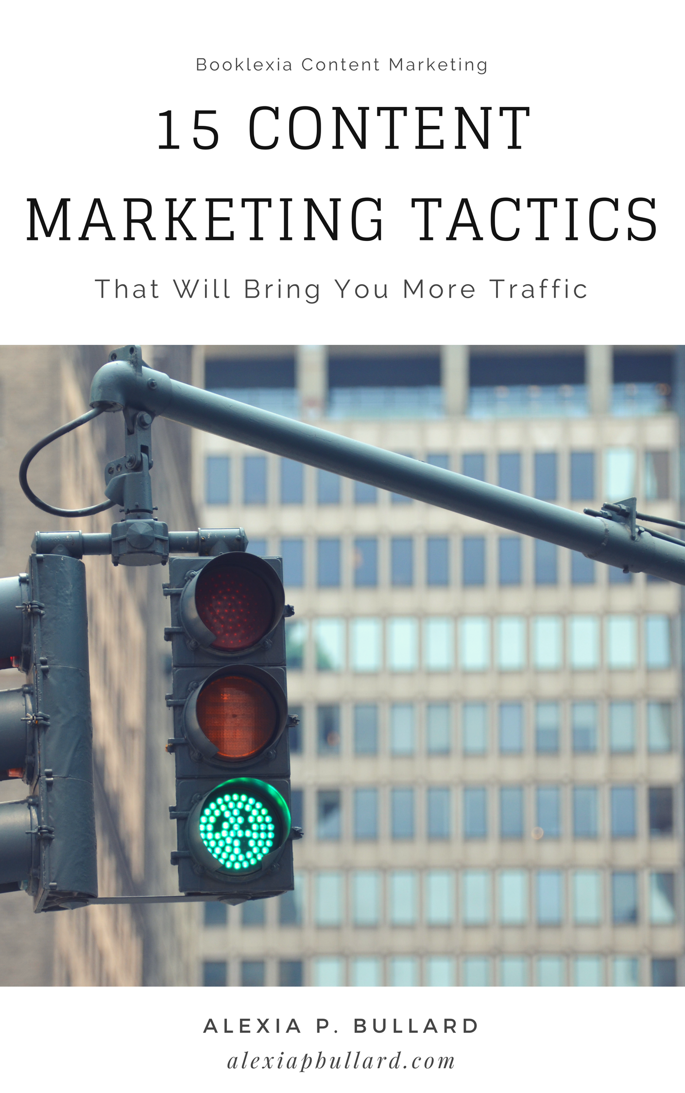 15 Simple Content Marketing Tactics That Will Bring You More Traffic   Booklexia Content Marketing