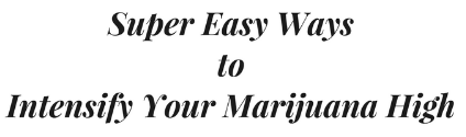 Check out this headline from  a World of Weed blog post . This tells readers these tips make it very easy to make your weed high even better. Specific & compelling.