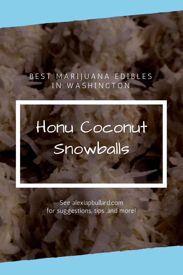 Honu Coconut Snowballs are some of the best marijuana edibles in Washington. You can find them at World of Weed in Tacoma.