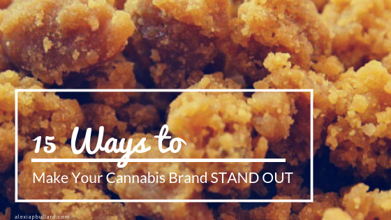 15 Ways to Make Your Cannabis Brand Stand Out | Booklexia Content Marketing | cannabis marketing