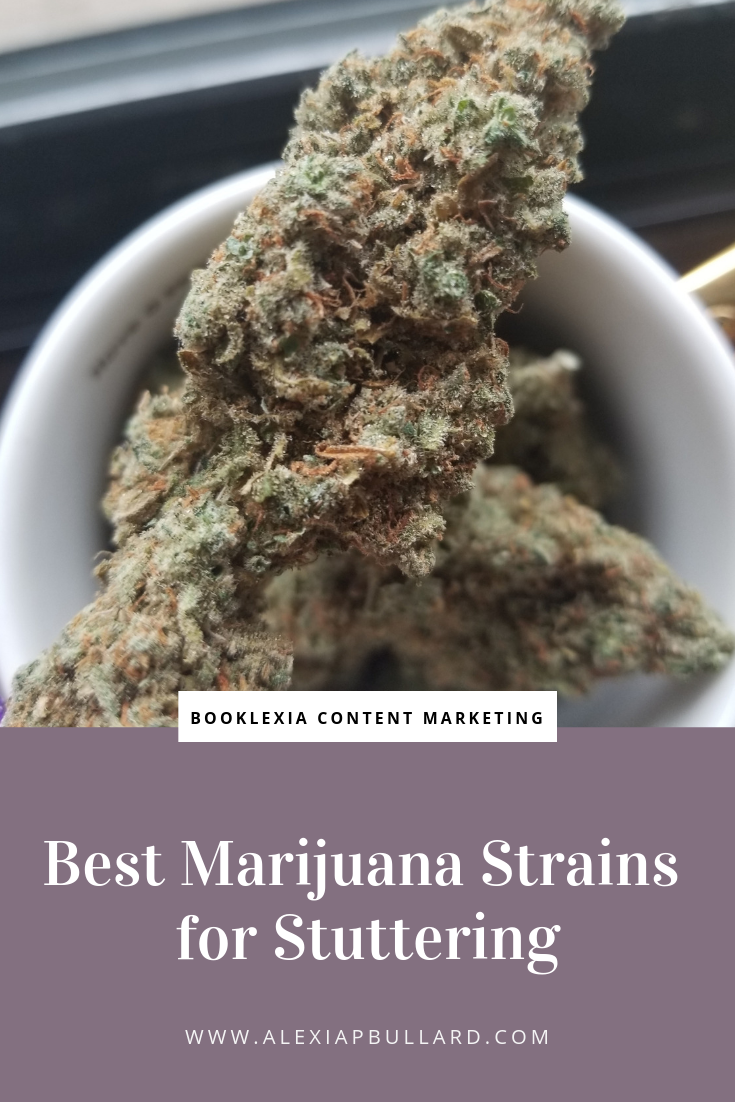 The Best Marijuana Strains for Stuttering | Booklexia Content Marketing , cannabis content marketing, cannabis lifestyle blog