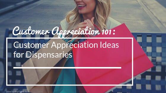 Customer Appreciation Ideas for Dispensaries - Booklexia Content Marketing San Diego Cannabis Marketing, Dispensary Marketing