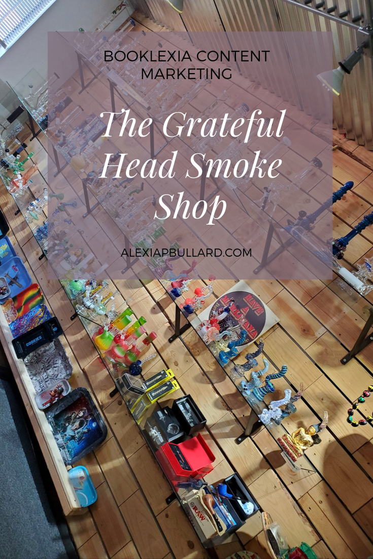 The Grateful Head Smoke Shop in Vista, CA is one of the best smoke shops in San Diego. Check it out with this post from San Diego cannabis writer and dispensary marketing professional, Alexia P. Bullard - Booklexia Content Marketing