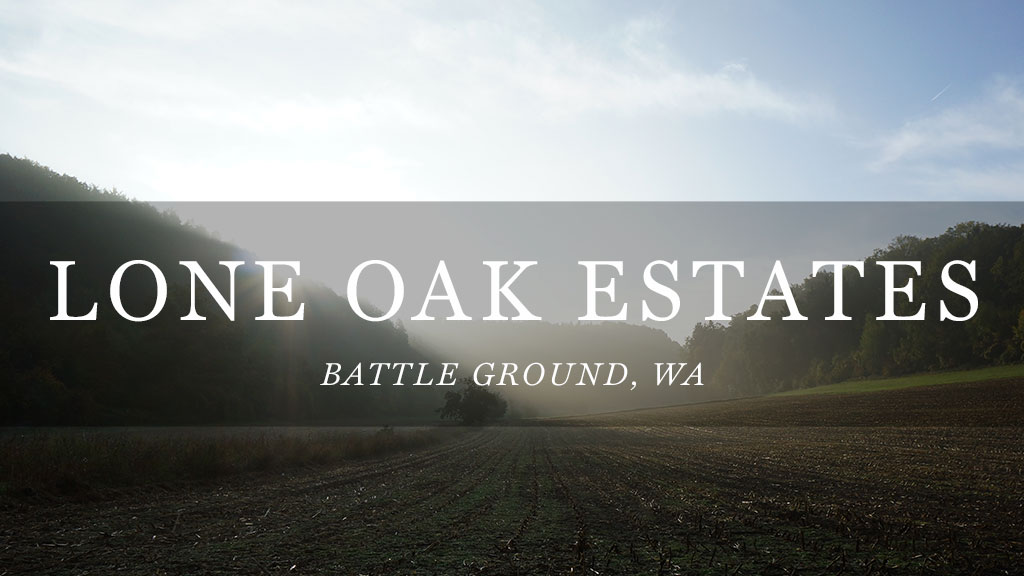 Lone Oak Estates // Battle Ground, WA