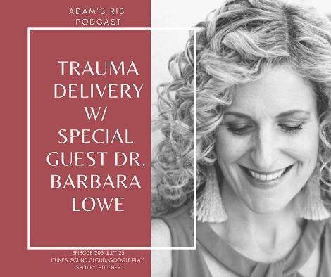 Trauma Delivery W_ special guest dr. Barbara lowe.jpg