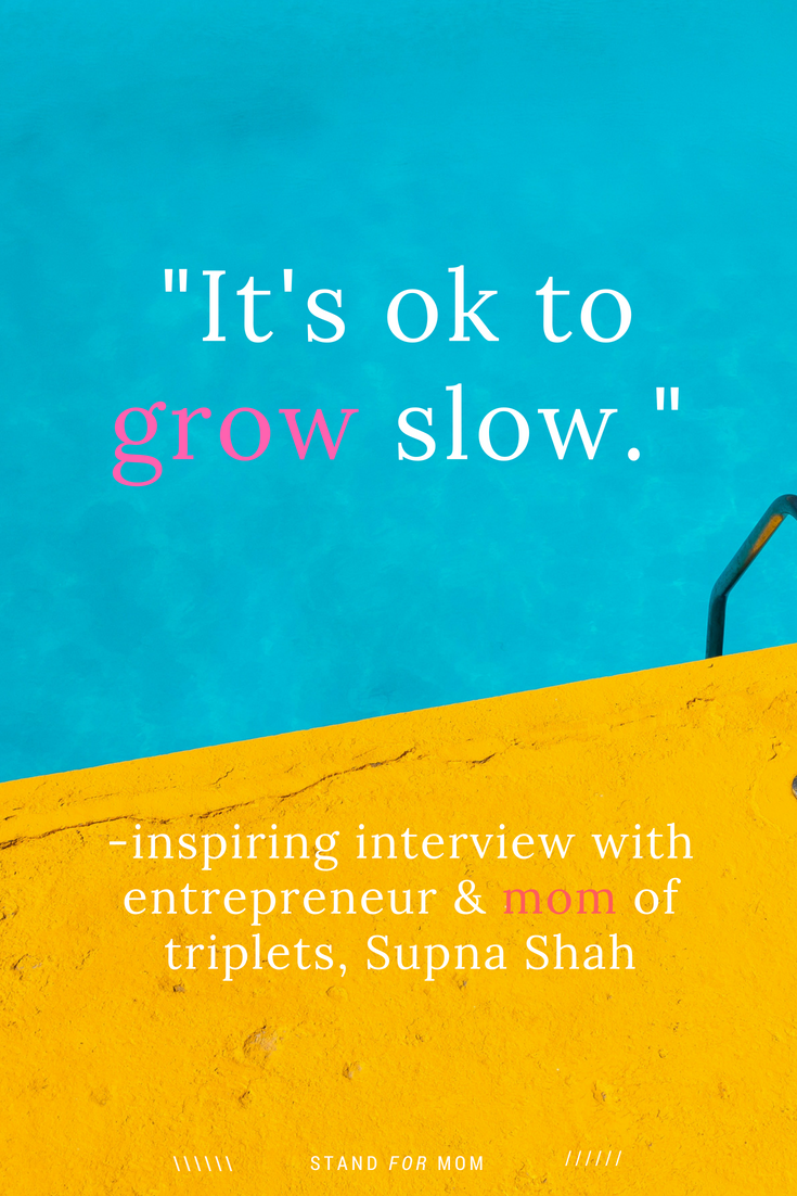 wisdom from female founder and working mom entrepreneur Supna Shah, on balancing work and parenthood