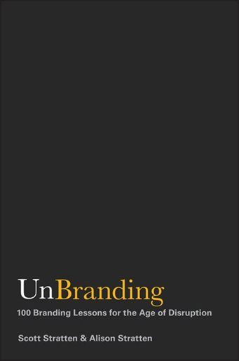 UnBranding - By: Scott + Alison StrattenThis is a quick and easy read, or at least very easily digestible. Each chapter is only a few pages long, and each one features a branding tip, or story about branding.
