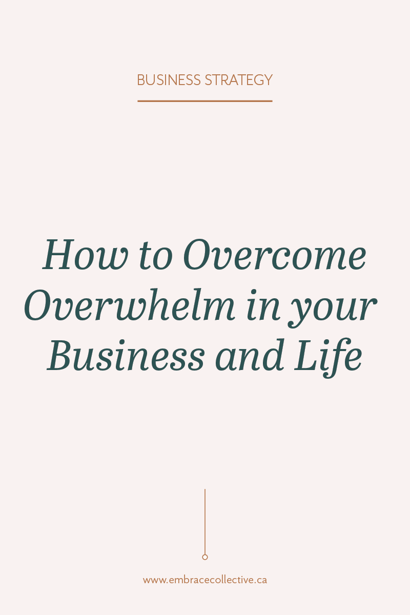 OvercomeOverwhelm_EmbraceCollective_BusinessStrategyBusinessCoaching.png