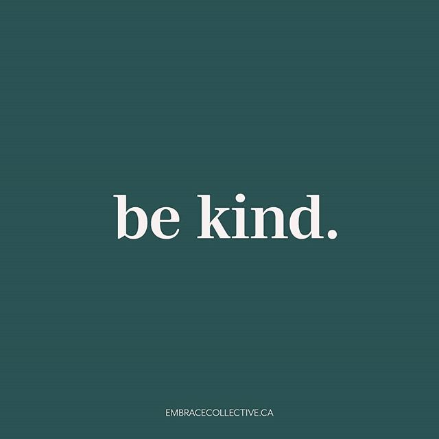 Be Kind. It's the easiest thing in the world and yet the one we forget the fastest when we're stressed or in a hurry or dealing with curveballs. Just be a good human, put positive vibes out and take comfort in the fact that you aren't alone and that everyone is dealing with their own shit and that you can be the small amount of kindness they may need to get through the day! Whose with me? 🙋