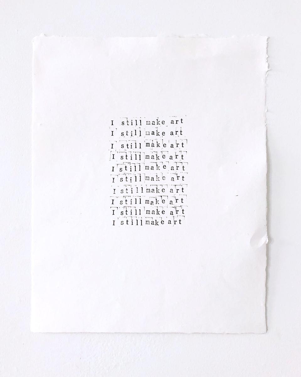 "Motherhood Edition, No. 2 (I still make art)   14"" x 12"" ink on handmade cotton paper"