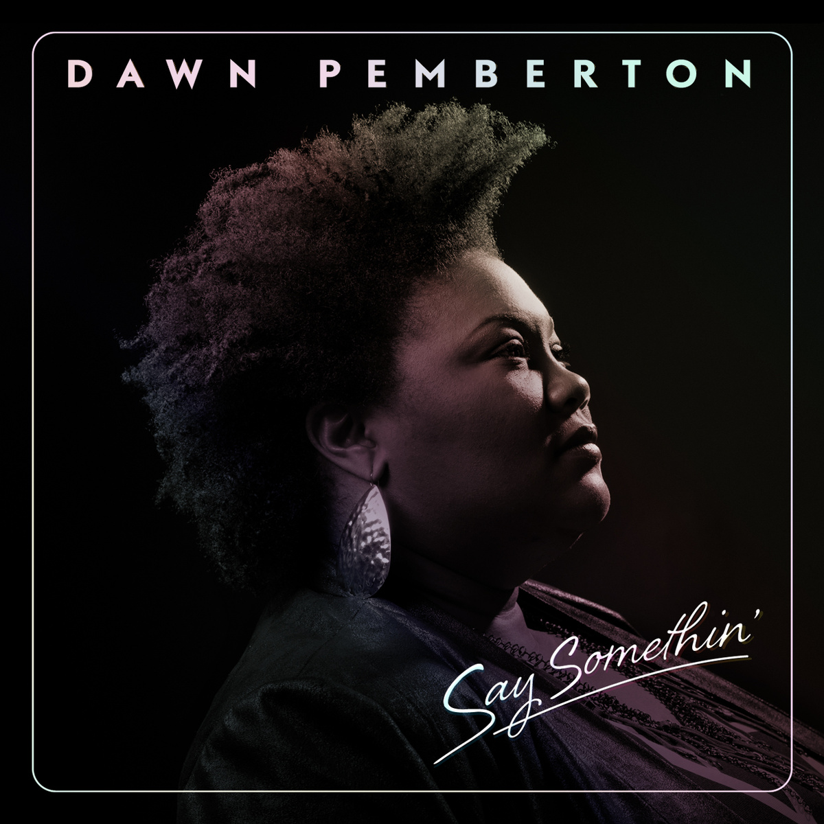 "<p><strong>Dawn Pemberton</strong>Say Somethin'<a href=""https://itunes.apple.com/ca/album/say-somethin/id914086652"">Listen →</a></p>"