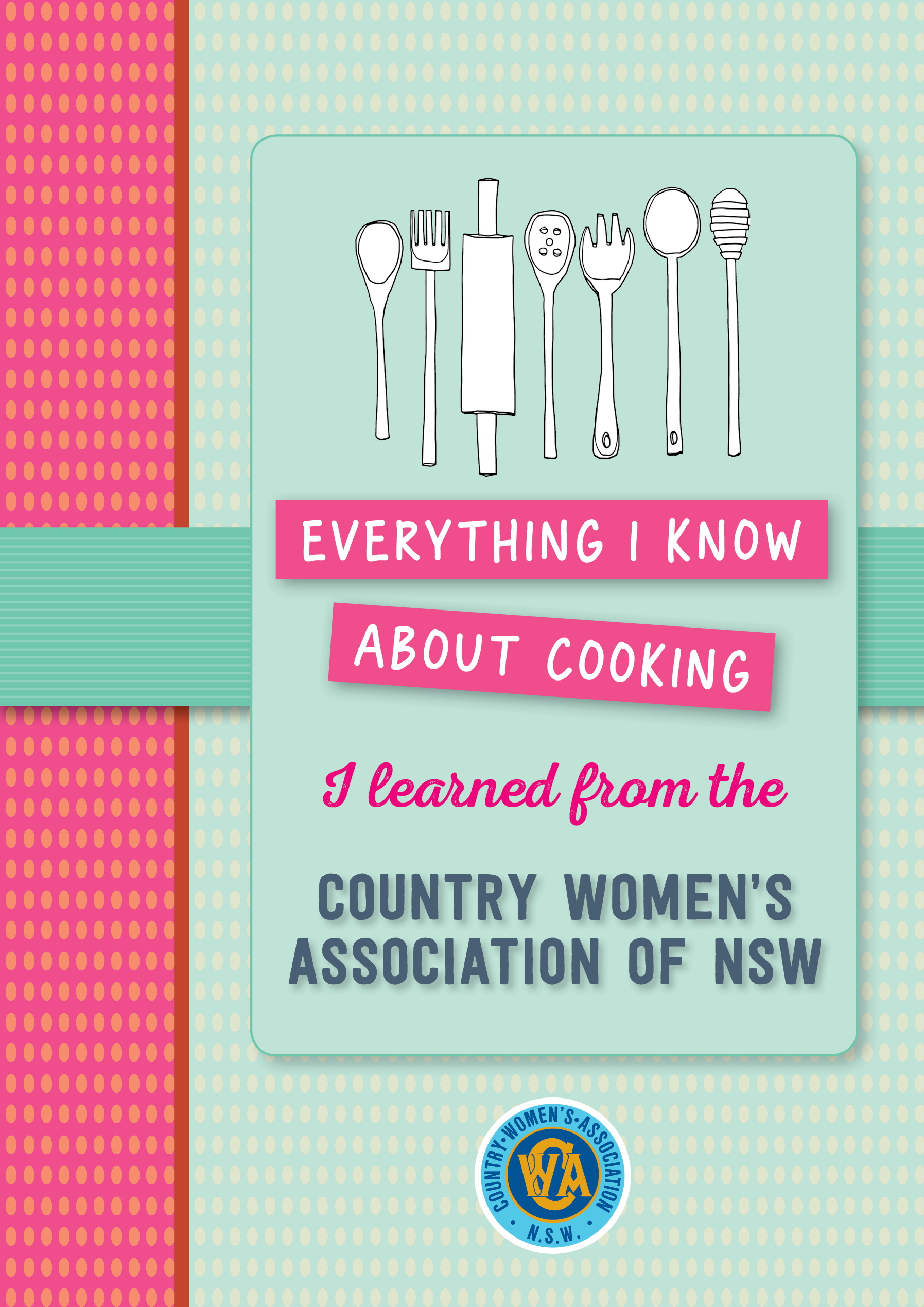 - The latest cookbook from the Country Women's Association of NSW (CWA) has just been released.With tried and true recipes for a perfect sausage roll snack, a succulent Greek-style roast chicken for dinner or honeycomb cheesecake slice for dessert,Everything I know about cooking I learned from the CWA is the perfect kitchen companion, in a deceptively small format.
