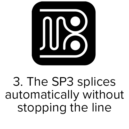 SP3 Automatic Splicer splices automatically without stopping the line