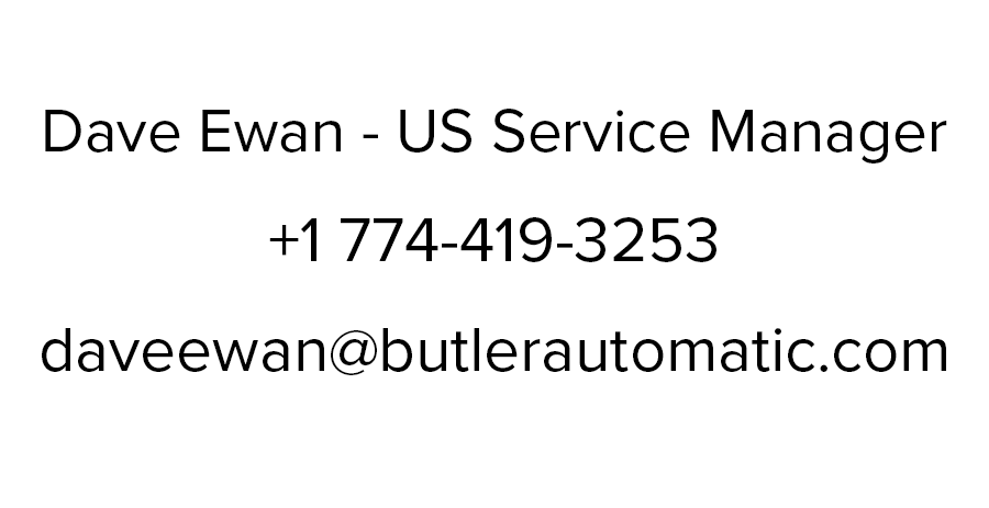 Dave Ewan - US Service Manager at Butler Automatic