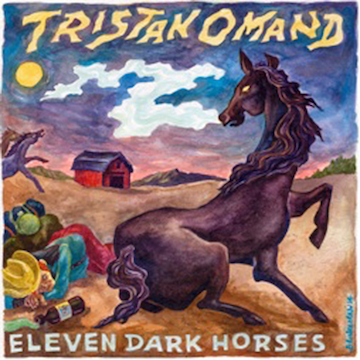 """""""Eleven Dark Horses""""   - Released June 2014 - Raised In A Barn Recordings - all songs written by Tristan Omand -  published  by raised in a barn recordings {ascap} -  recorded & produced  by Brian Coombes at Rocking Horse Studio -  mastering:  Jeff Lipton / Peerless Mastering, assisted by Maria Rice  - guest appearances:  Patrik Gochez, Brian Coombes, Zach Uncles, Myron Kibee, Joseph Pierog, Timothy Gray, Matt Jensen, Jordan Tirrell-Wysocki -  cover art:  Dan Blakeslee  - pressing info:  1000 copies on CD eco-wallet,  independent release     tracks:   everywhere but home, conversations with a wounded man, samantha's buick, hotel sheets, 21 windows, the place, no designation, bluebird, north dakota romance, after the war, gone gone highway  Buy:   CD  /  Digital     lyrics"""