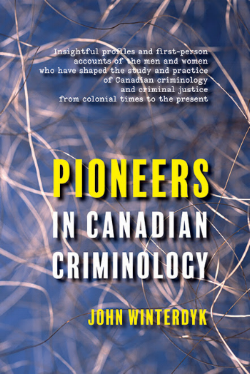 """""""As academic disciplines, Canadian criminology and criminal justice have a rich and varied albeit comparatively short history. It was just over 50 years ago that the first criminology program was established at the Université de Montréal. But until now, aside from tributes occasioned by the passing of key academics and practitioners and the odd Festschrift,we have had no consolidated account of the legacy of the pioneers who have helped forge these disciplines."""" —from the Introduction by John Winterdyk"""